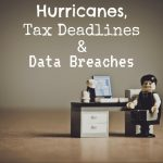 Hurricanes, Tax Deadlines in Arlington, TX and Data Breaches