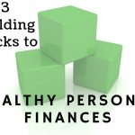 Fred Buehrer's Three Building Blocks To Healthy Personal Finances