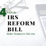 Four Ways the IRS Reform Bill Helps Arlington, TX Taxpayers Like You (and Me)