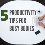 Five Productivity Tips for Arlington, TX Busy Bodies